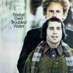 Simon And Garfunkel - Bridge Over Troubled Water download free