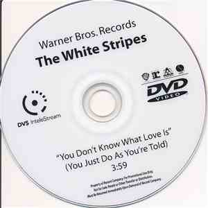 The White Stripes - You Don't Know What Love Is (You Just Do As You're Told) download mp3 flac